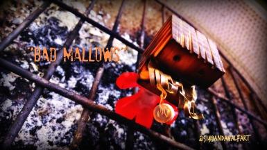 Bad Mallows